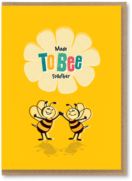 Made to bee together