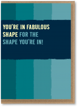 The shape you're in