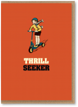 Thrill seeker