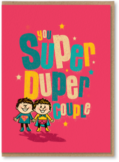You super-duper boys